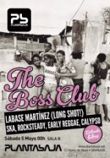 THE BOSS CLUB Ska, Rocksteady, Boss Reggae, Calypso