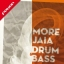 MORE JAIA DRUM&BASS