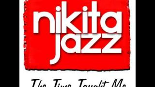Nikita Jazz _ The Time Taught Me